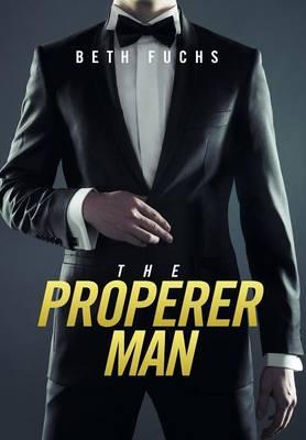 The Properer Man (Hardback)