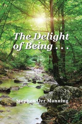 The Delight of Being . . . (Paperback)