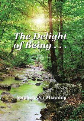 The Delight of Being . . . (Hardback)