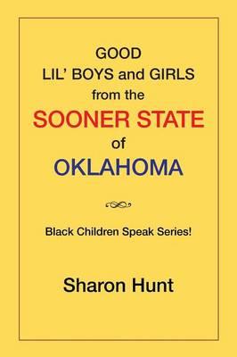 Good Lil' Boys and Girls from the Sooner State of Oklahoma: (Black Children Speak Series!) (Paperback)