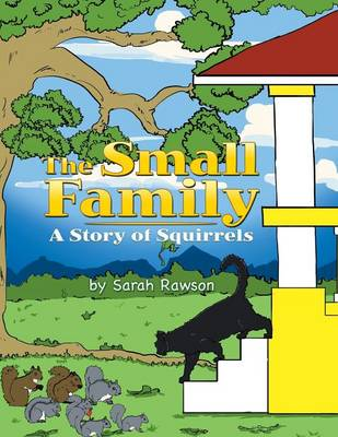 The Small Family: A Story of Squirrels (Paperback)