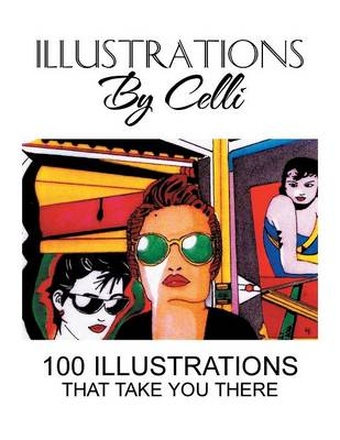 Illustrations by Celli: 100 Illustrations That Take You There (Paperback)