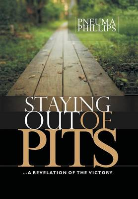 Staying Out of Pits: A Revelation of the Victory (Hardback)