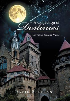 A Collection of Destinies: The Tale of Taurana-Nhane (Hardback)