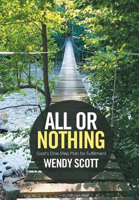 All or Nothing: God's One-Step Plan for Fulfillment (Hardback)