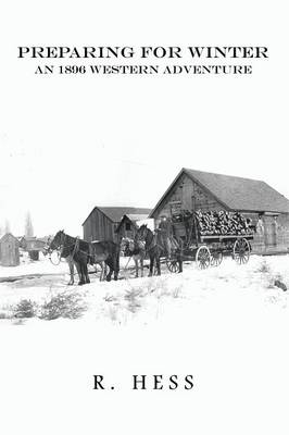 Preparing for Winter: An 1896 Western Adventure (Paperback)