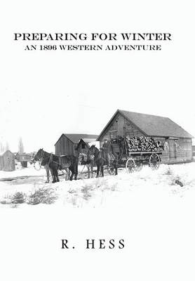 Preparing for Winter: An 1896 Western Adventure (Hardback)