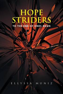 Hope Striders: To the End of Ones Mean (Paperback)