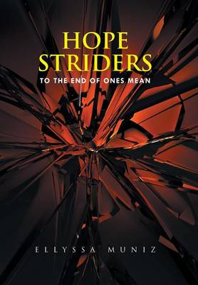 Hope Striders: To the End of Ones Mean (Hardback)