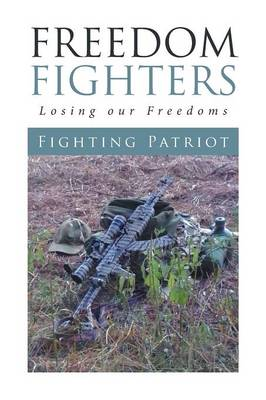 Freedom Fighters: Losing Our Freedoms (Paperback)