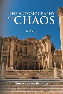 The Autobiography of Chaos: In Poetry (Paperback)