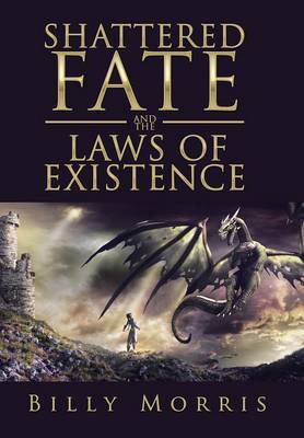 Shattered Fate and the Laws of Existence (Hardback)