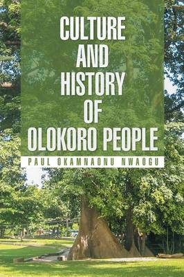 Culture and History of Olokoro People (Paperback)