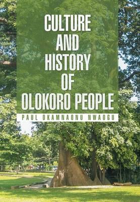 Culture and History of Olokoro People (Hardback)