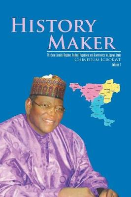 History Maker: The Sule Lamido Regime, Radical Populism, and Governance in Jigawa State (Paperback)