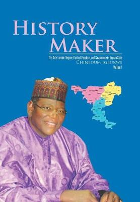 History Maker: The Sule Lamido Regime, Radical Populism, and Governance in Jigawa State (Hardback)