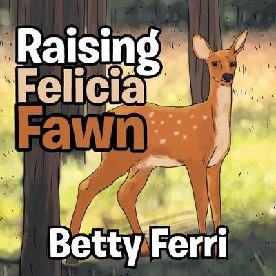 Raising Felicia Fawn (Paperback)