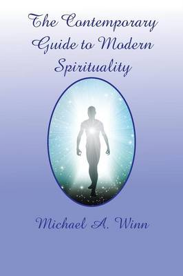 The Contemporary Guide to Modern Spirituality (Paperback)