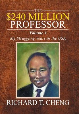 The $240 Million Professor: My Struggling Years in the USA (Hardback)