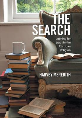 The Search: Looking for Truth in the Christian Religion (Hardback)