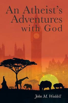 An Atheist's Adventures with God (Paperback)