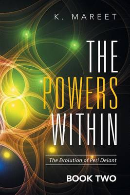 The Powers Within: The Evolution of Peri Delant (Paperback)