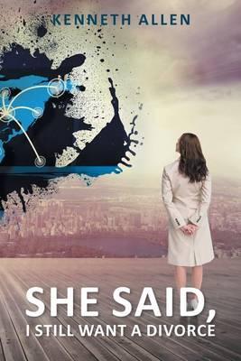 She Said, I Still Want a Divorce (Paperback)