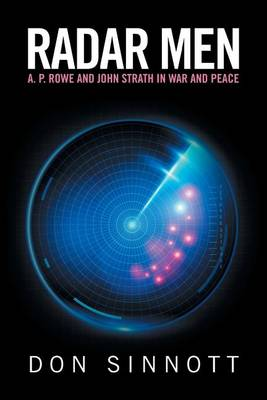 Radar Men: A. P. Rowe and John Strath in War and Peace (Paperback)