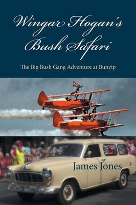 Wingar Hogan's Bush Safari: The Big Bush Gang Adventure at Bunyip (Paperback)