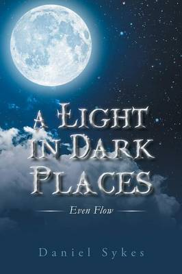 A Light in Dark Places: Even Flow (Paperback)