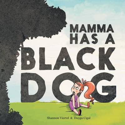 Mamma Has a Black Dog (Paperback)