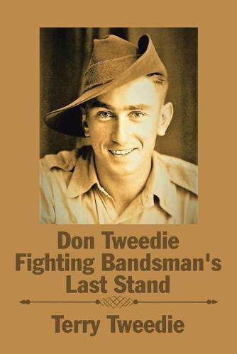 Don Tweedie Fighting Bandsman's Last Stand (Paperback)