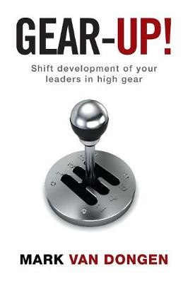Gear-Up!: Shift Development of Your Leaders in High Gear (Paperback)