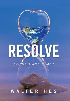 Resolve: Do We Have Time? (Hardback)