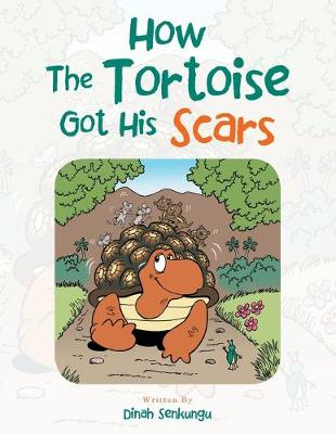 How the Tortoise Got His Scars (Paperback)