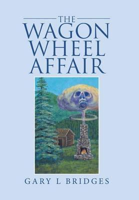 The Wagon Wheel Affair (Hardback)