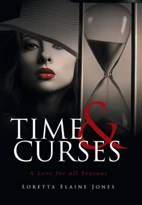 Time and Curses: A Love for All Seasons (Hardback)