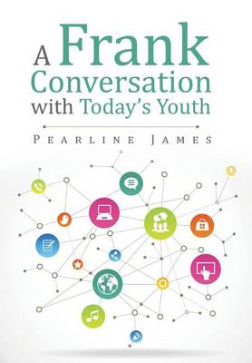 A Frank Conversation with Today's Youth (Hardback)