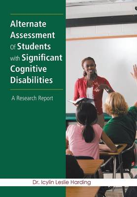 Alternate Assessment Of Students with Significant Cognitive Disabilities: A Research Report (Hardback)