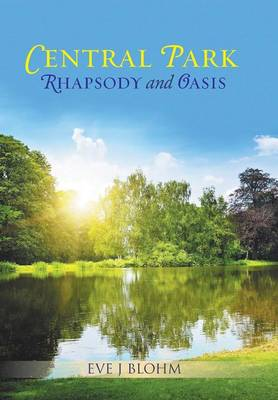 Central Park Rhapsody and Oasis (Hardback)