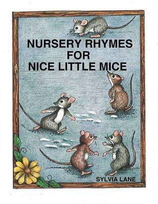 Nursery Rhymes for Nice Little Mice (Paperback)