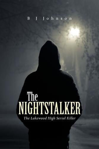 The Nightstalker: The Lakewood High Serial Killer (Paperback)