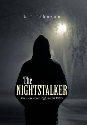 The Nightstalker: The Lakewood High Serial Killer (Hardback)
