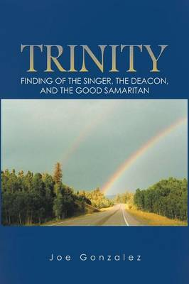 Trinity: Finding of the Singer, the Deacon, and the Good Samaritan (Paperback)