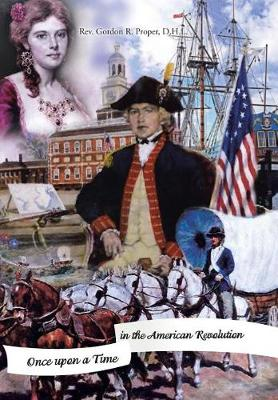 Once Upon a Time in the American Revolution (Hardback)