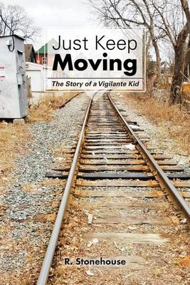 Just Keep Moving: The Story of a Vigilante Kid (Paperback)