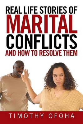 Real Life Stories of Marital Conflicts and How to Resolve Them (Paperback)
