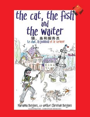 The Cat, the Fish and the Waiter (Chinese Edition): 猫、鱼和服务员 (Paperback)