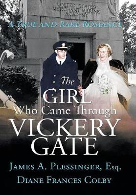 The Girl Who Came Through Vickery Gate: A True and Rare Romance (Hardback)
