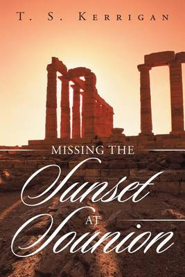 Missing the Sunset at Sounion (Paperback)